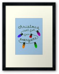 Christmas isn't fun for everyone - Framed Print
