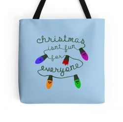 Christmas isn't fun for everyone - Tote Bag