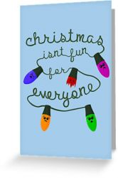 Christmas isn't fun for everyone - Greeting Card