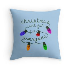 Christmas isn't fun for everyone - Cushion
