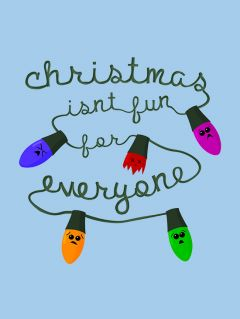 Christmas isn't fun for everyone - Print