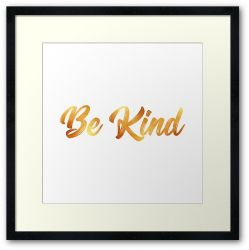 Kindness is Golden - Framed Print